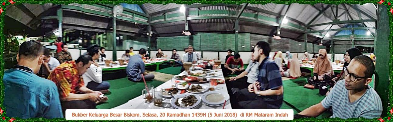 Bukber keluarga besar Biskom Selasa, 20 Ramadhan 1439H (5 Juni 2018M) @RM Mataram Indah